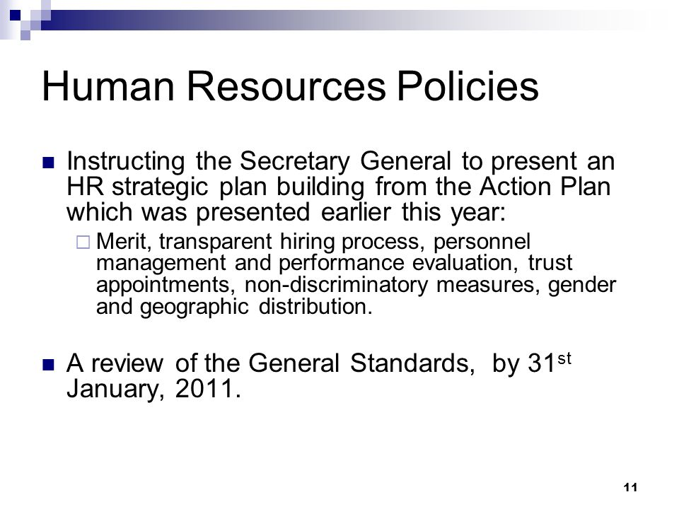 11 Human Resources Policies Instructing the Secretary General to present an HR strategic plan building from the Action Plan which was presented earlie