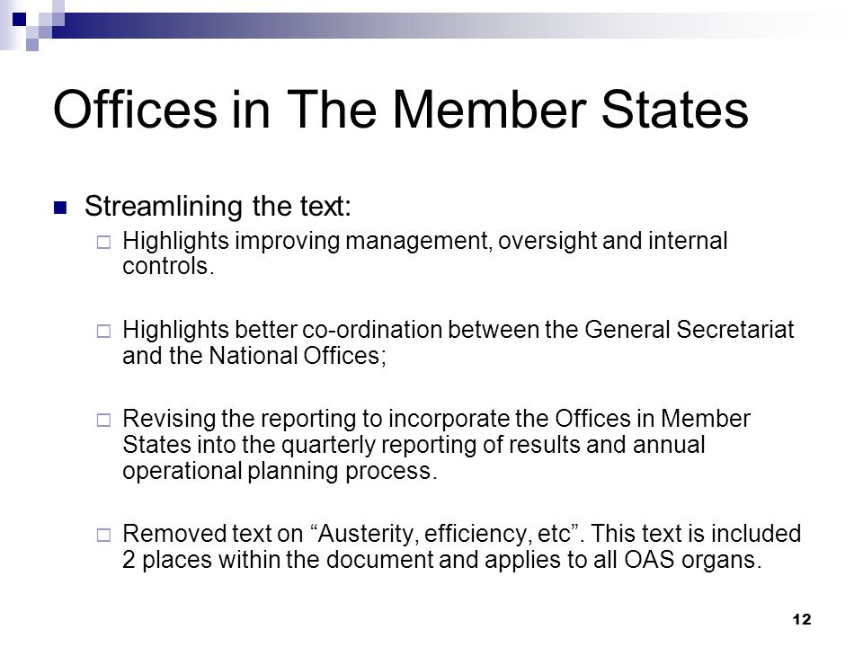 12 Offices in The Member States Streamlining the text: Highlights improving management, oversight and internal controls. Highlights better co-ordinati