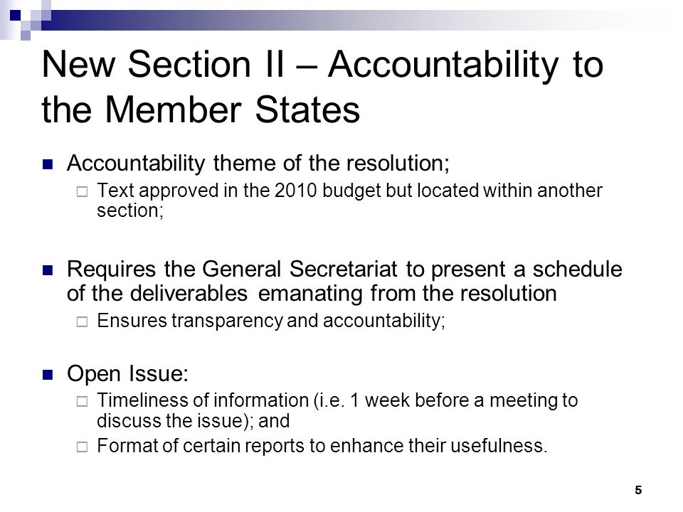 5 New Section II – Accountability to the Member States Accountability theme of the resolution; Text approved in the 2010 budget but located within ano