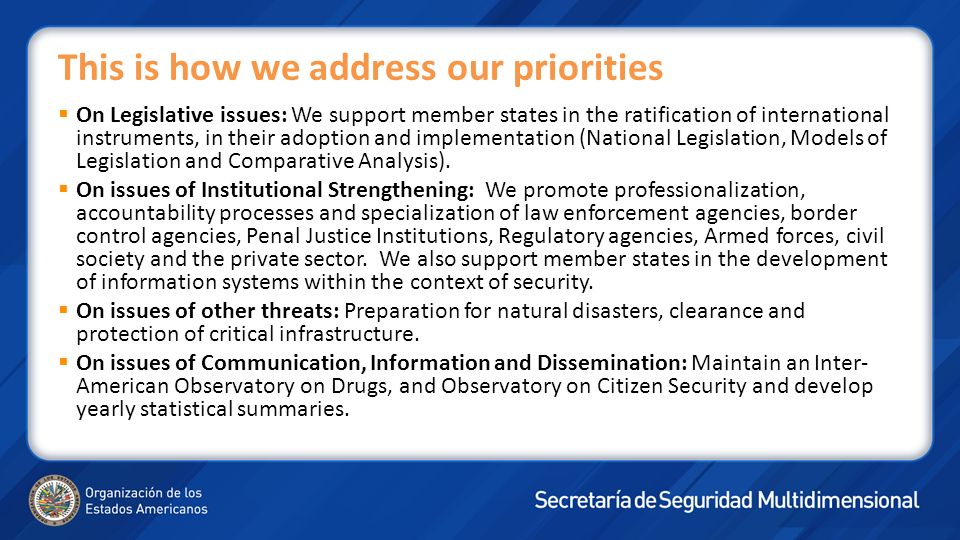 This is how we address our priorities On Legislative issues: We support member states in the ratification of international instruments, in their adopt