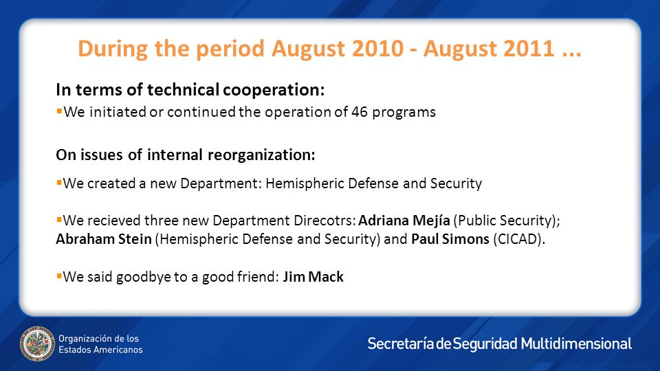 In terms of technical cooperation: We initiated or continued the operation of 46 programs On issues of internal reorganization: We created a new Depar