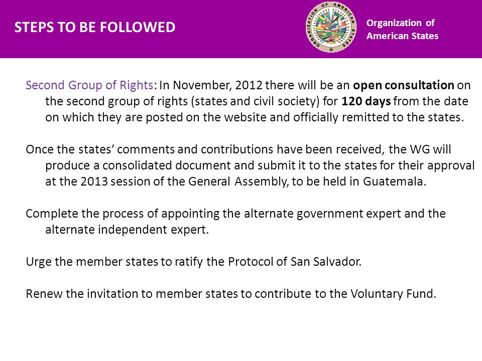 Second Group of Rights: In November, 2012 there will be an open consultation on the second group of rights (states and civil society) for 120 days from the date on which they are posted on the website and officially remitted to the states.