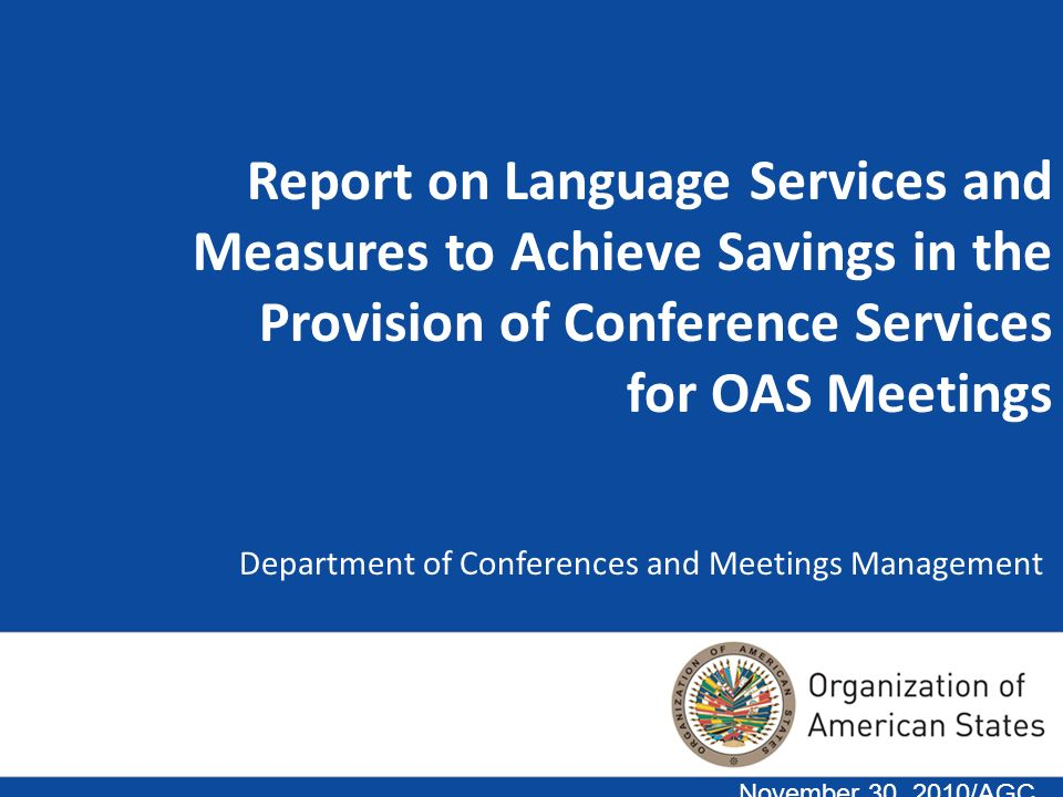 Department of Conferences and Meetings Management November 30, 2010/AGC Report on Language Services and Measures to Achieve Savings in the Provision o