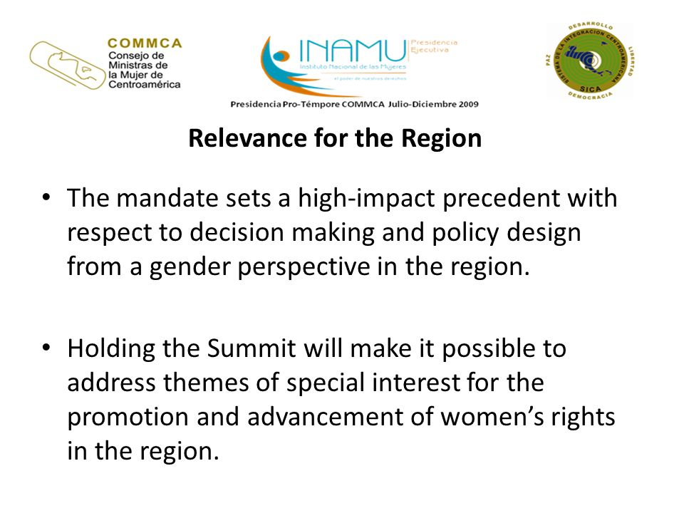 Relevance for the Region The mandate sets a high-impact precedent with respect to decision making and policy design from a gender perspective in the region.