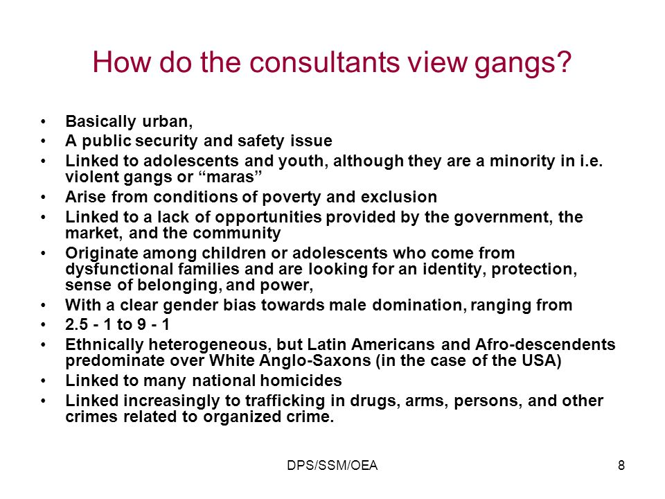 DPS/SSM/OEA8 How do the consultants view gangs.
