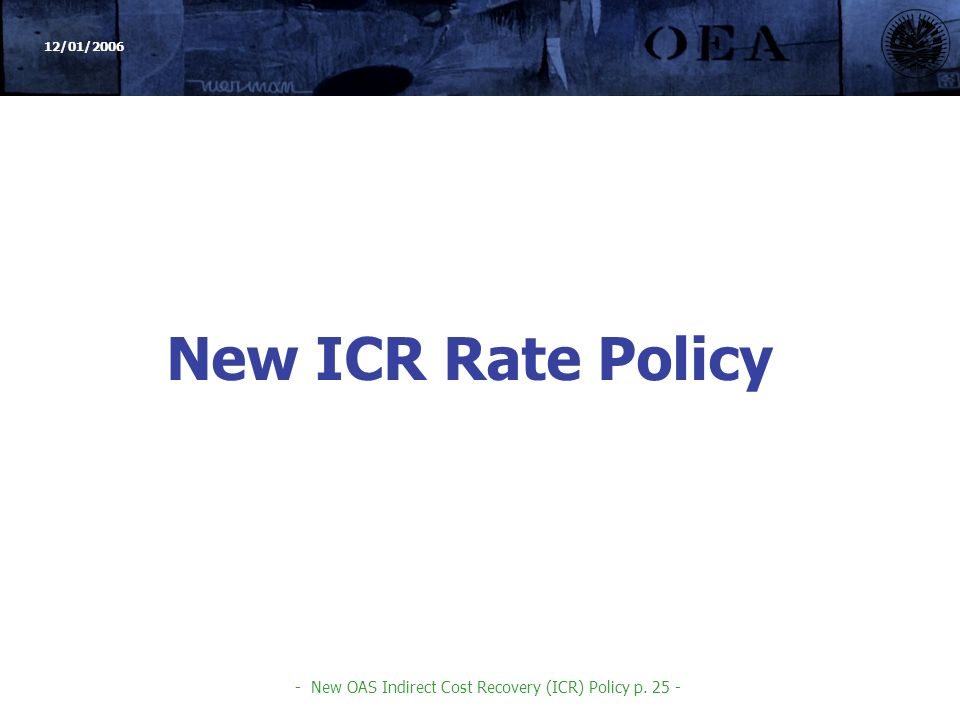 12/01/ New OAS Indirect Cost Recovery (ICR) Policy p New ICR Rate Policy