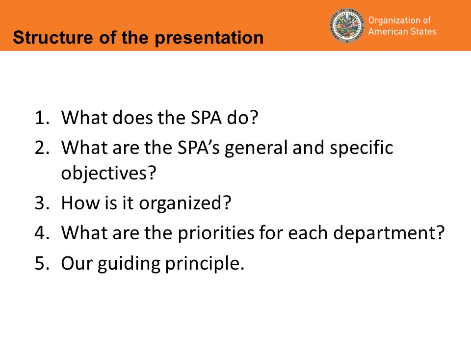 1.What does the SPA do. 2.What are the SPAs general and specific objectives.