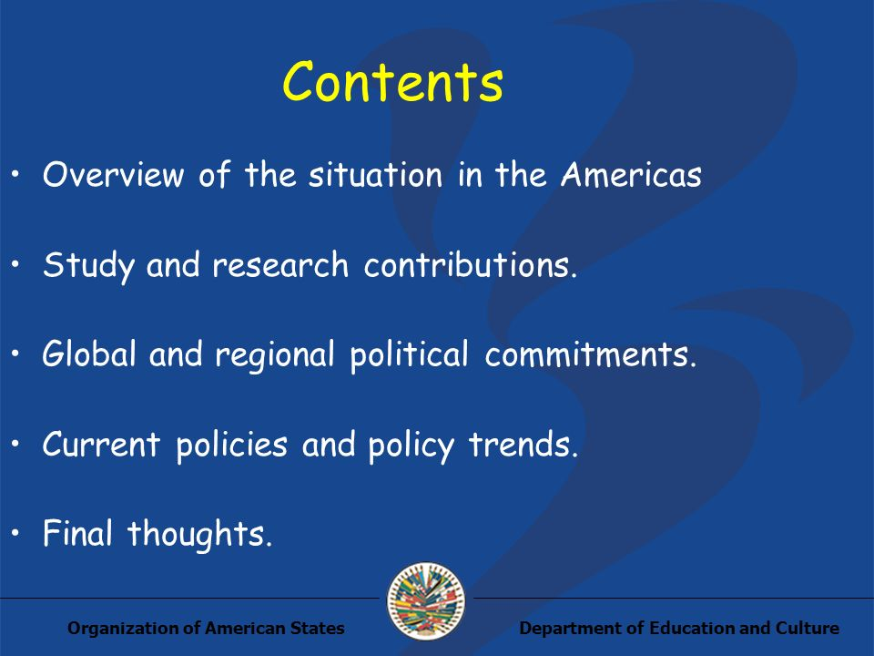 Department of Education and CultureOrganization of American States Contents Overview of the situation in the Americas Study and research contributions
