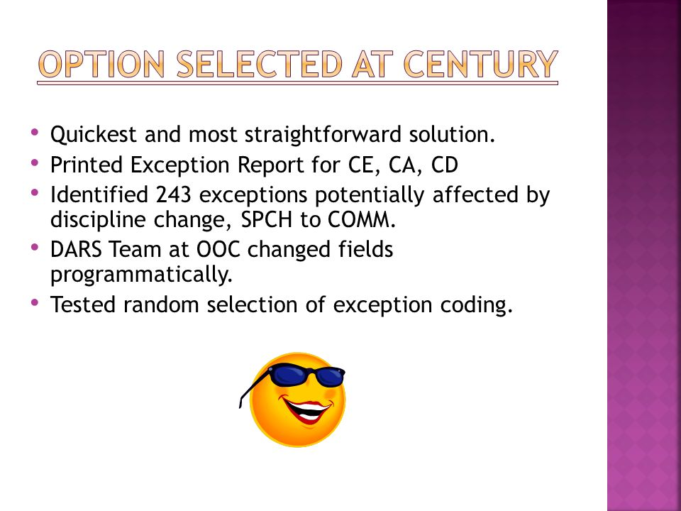 Change Exceptions Pros – Fields can be changed programmatically by the Office of the Chancellor DARS Team. Cons – Pseudos in exceptions fields (ex. SP