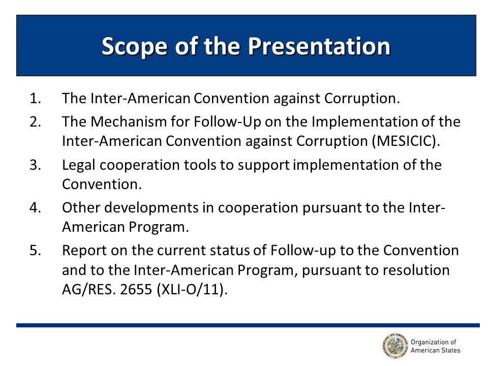 Scope of the Presentation 1.The Inter-American Convention against Corruption.