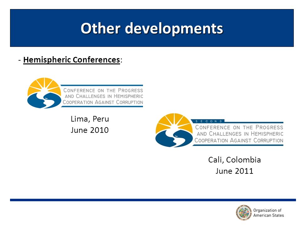 Other developments - Hemispheric Conferences: Lima, Peru June 2010 Cali, Colombia June 2011