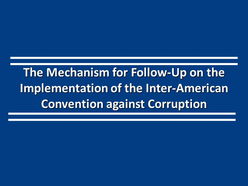 The Mechanism for Follow-Up on the Implementation of the Inter-American Convention against Corruption