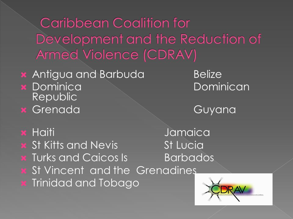 Antigua and BarbudaBelize DominicaDominican Republic GrenadaGuyana HaitiJamaica St Kitts and NevisSt Lucia Turks and Caicos IsBarbados St Vincent and