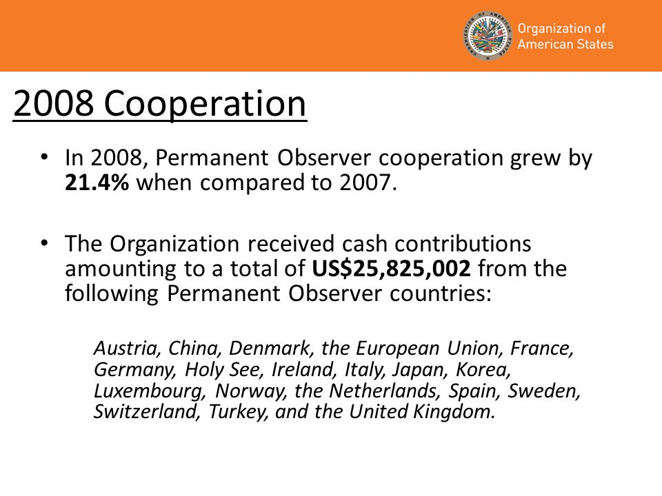 2008 Cooperation In 2008, Permanent Observer cooperation grew by 21.4% when compared to 2007.