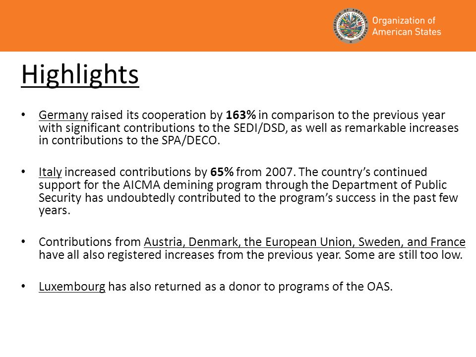 Highlights Germany raised its cooperation by 163% in comparison to the previous year with significant contributions to the SEDI/DSD, as well as remarkable increases in contributions to the SPA/DECO.