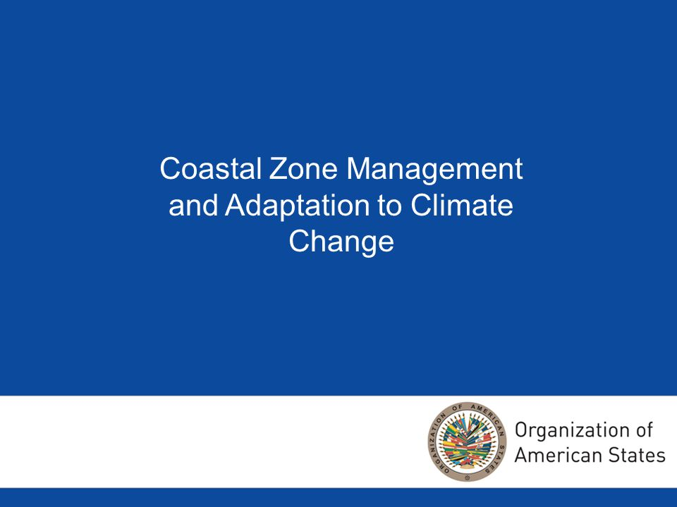 Coastal Zone Management and Adaptation to Climate Change