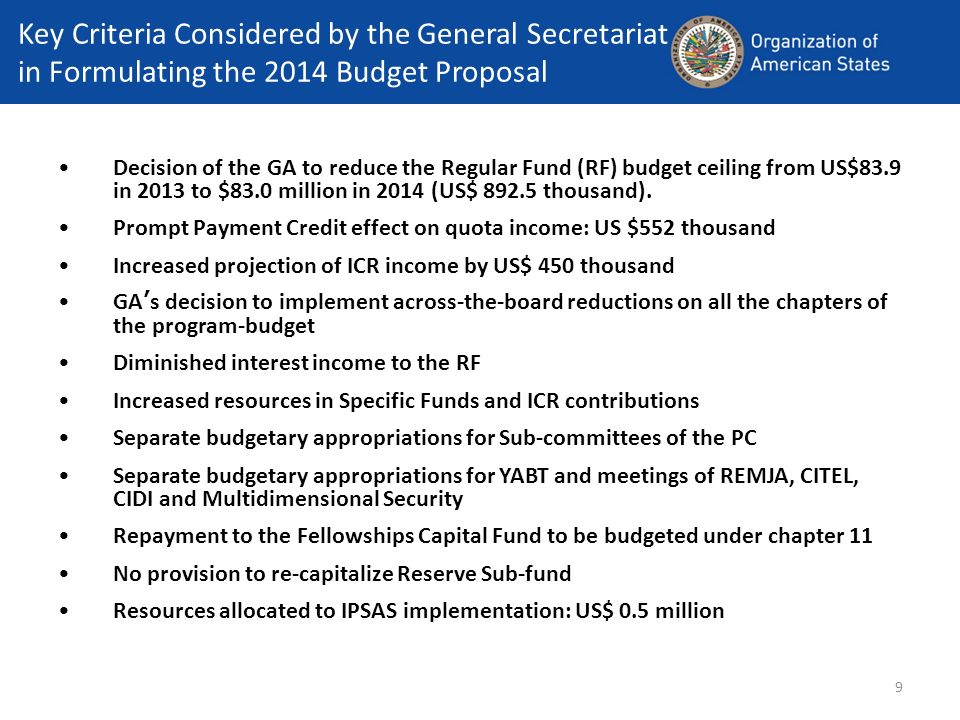 9 Key Criteria Considered by the General Secretariat in Formulating the 2014 Budget Proposal Decision of the GA to reduce the Regular Fund (RF) budget