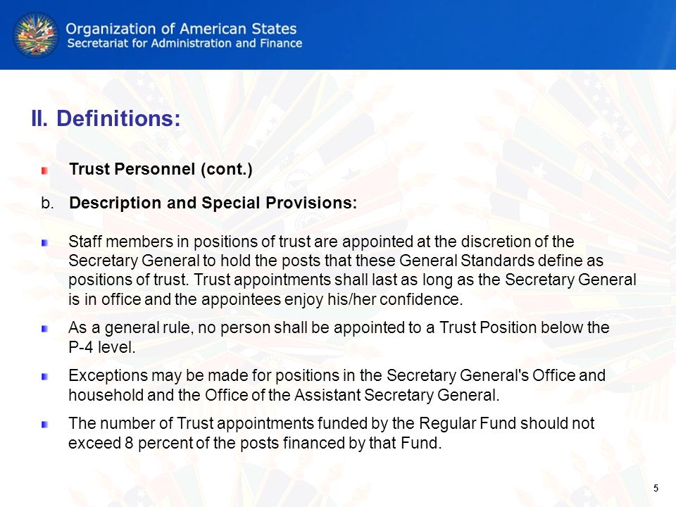 Trust Personnel (cont.) b. Description and Special Provisions: Staff members in positions of trust are appointed at the discretion of the Secretary Ge