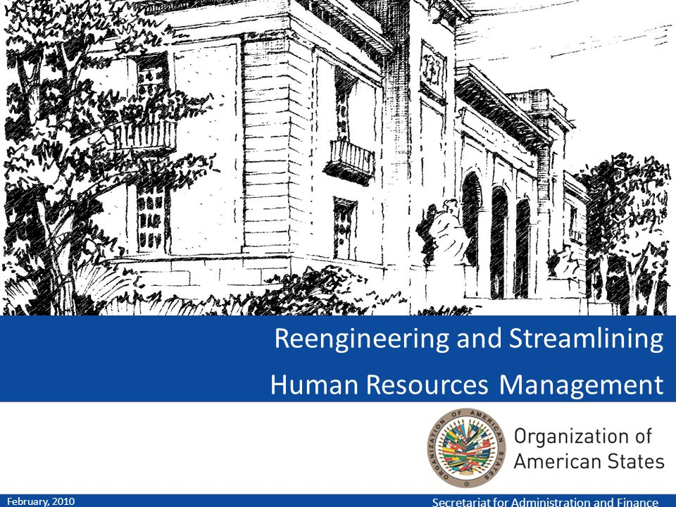 Secretariat for Administration and Finance February, 2010 Reengineering and Streamlining Human Resources Management