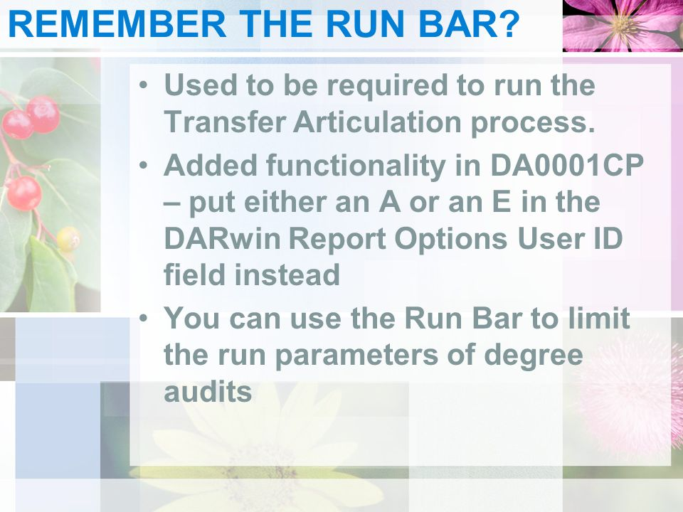 REMEMBER THE RUN BAR. Used to be required to run the Transfer Articulation process.