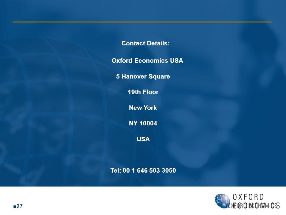 Contact Details: Oxford Economics USA 5 Hanover Square 19th Floor New York NY 10004 USA Tel: 00 1 646 503 3050 27
