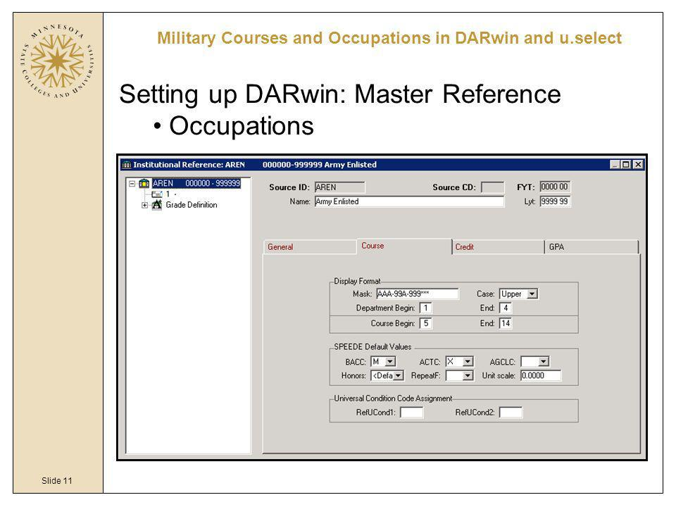 Slide 11 Military Courses and Occupations in DARwin and u.select Setting up DARwin: Master Reference Occupations