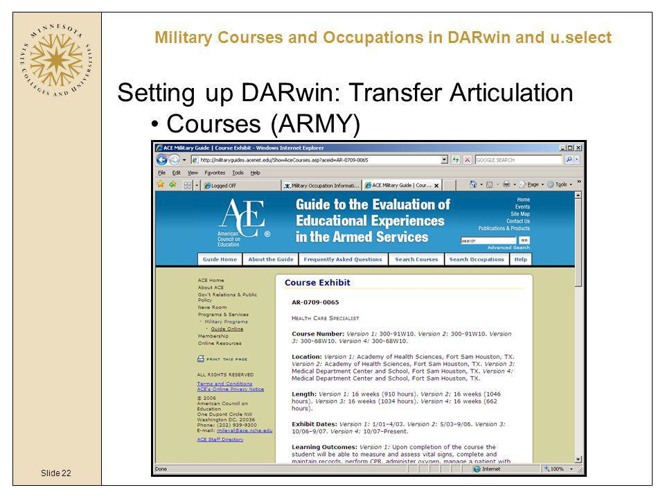 Slide 22 Military Courses and Occupations in DARwin and u.select Setting up DARwin: Transfer Articulation Courses (ARMY)