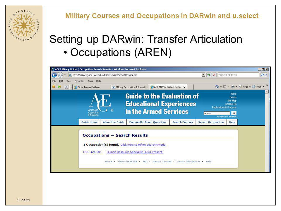 Slide 29 Military Courses and Occupations in DARwin and u.select Setting up DARwin: Transfer Articulation Occupations (AREN)