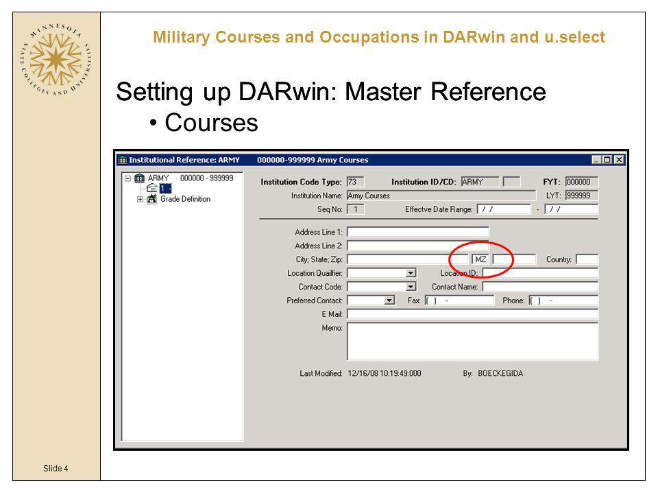 Slide 4 Military Courses and Occupations in DARwin and u.select Setting up DARwin: Master Reference Courses