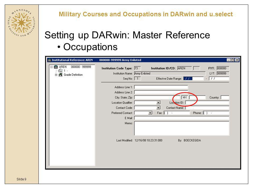 Slide 9 Military Courses and Occupations in DARwin and u.select Setting up DARwin: Master Reference Occupations