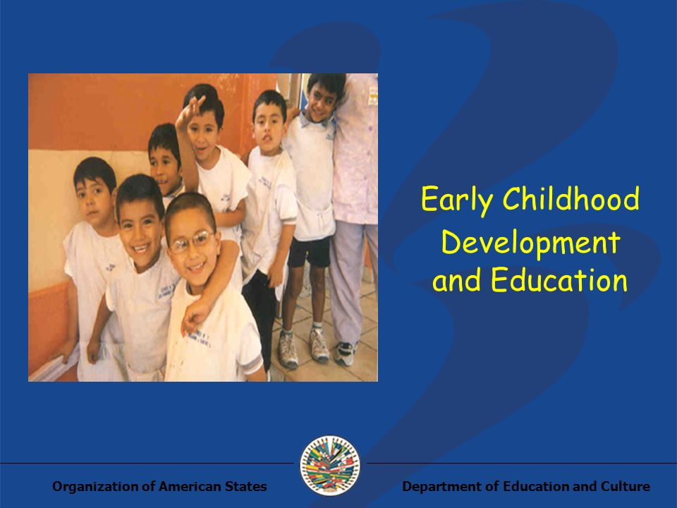 Department of Education and CultureOrganization of American States Early Childhood Development and Education
