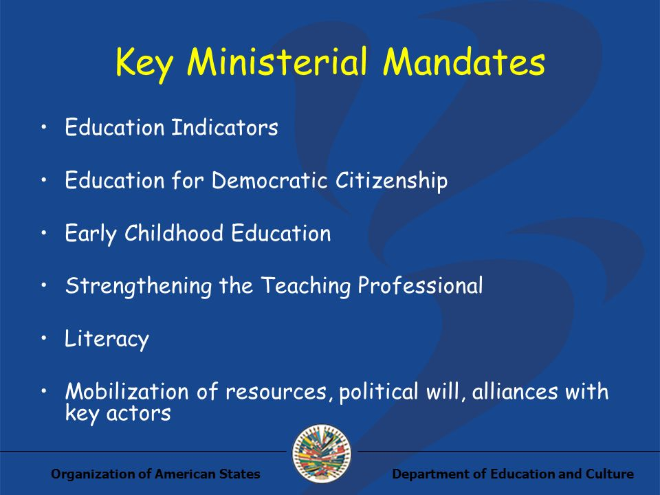 Department of Education and CultureOrganization of American States Key Ministerial Mandates Education Indicators Education for Democratic Citizenship