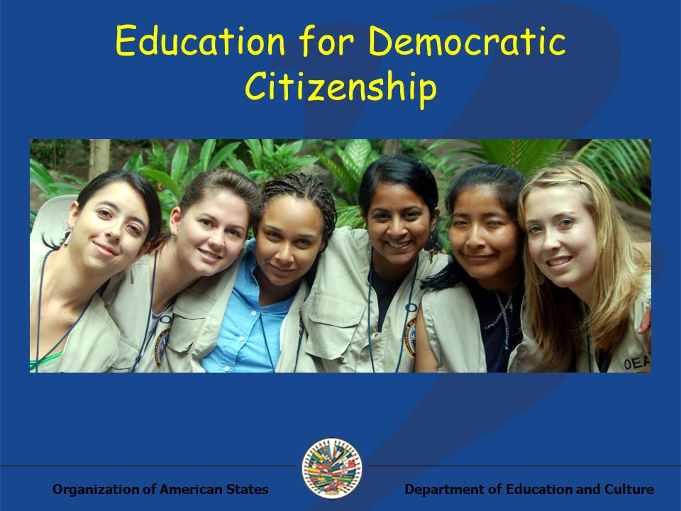 Department of Education and CultureOrganization of American States Education for Democratic Citizenship