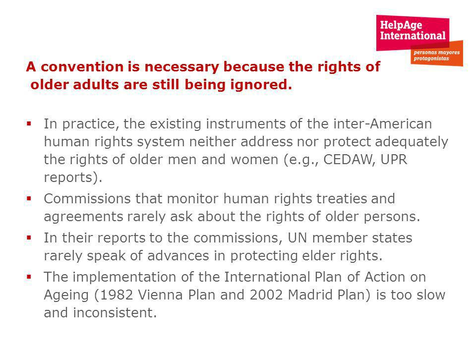 A convention is necessary because the rights of older adults are still being ignored.