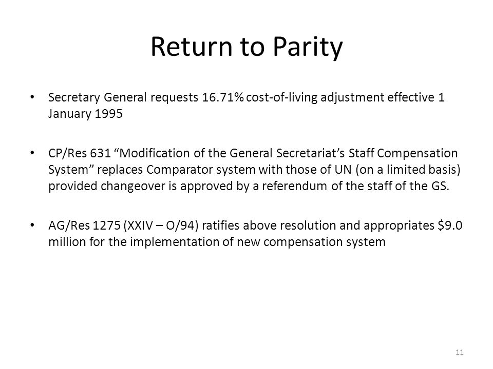 Return to Parity Secretary General requests 16.71% cost-of-living adjustment effective 1 January 1995 CP/Res 631 Modification of the General Secretari
