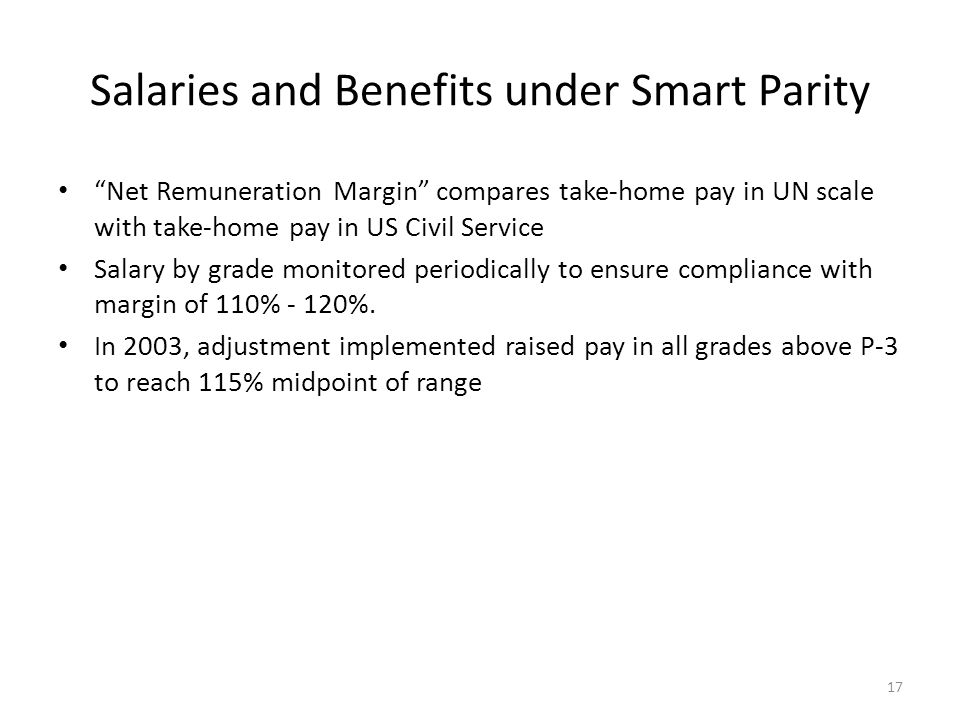 Salaries and Benefits under Smart Parity Net Remuneration Margin compares take-home pay in UN scale with take-home pay in US Civil Service Salary by g