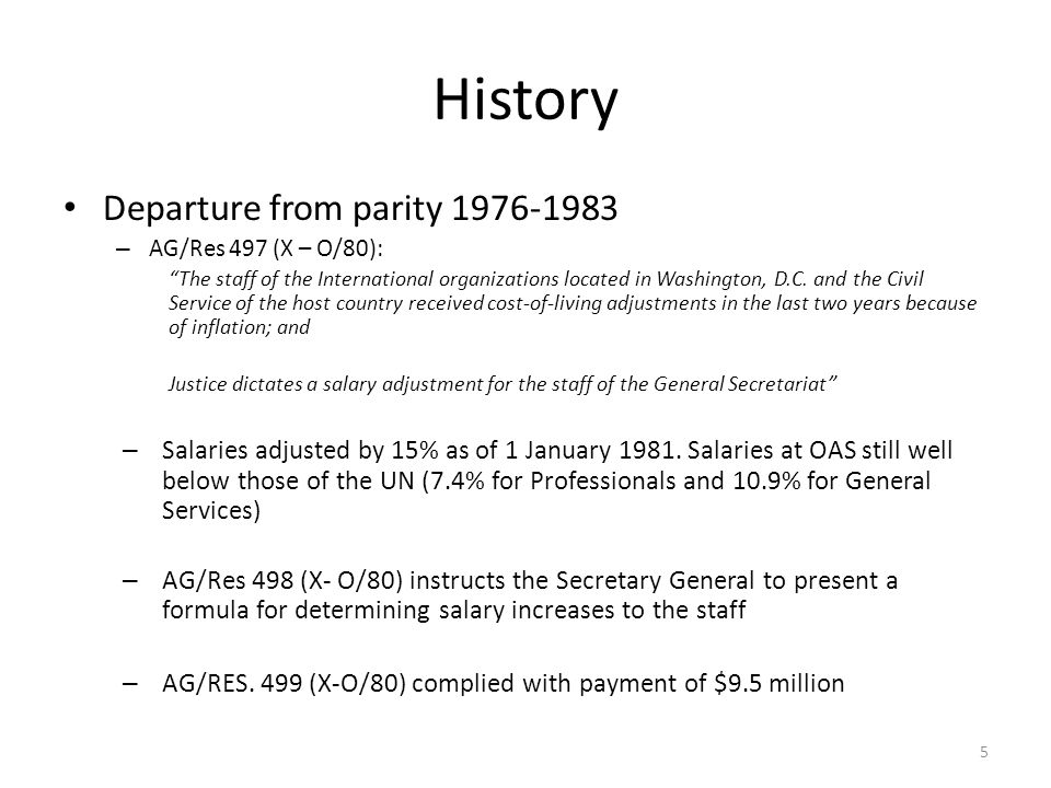History Departure from parity 1976-1983 – AG/Res 497 (X – O/80): The staff of the International organizations located in Washington, D.C.