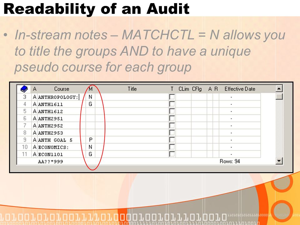 Readability of an Audit In-stream notes – MATCHCTL = N allows you to title the groups AND to have a unique pseudo course for each group