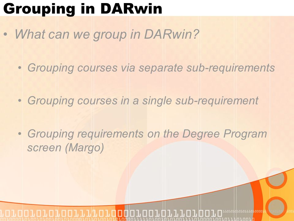 Grouping in DARwin What can we group in DARwin.