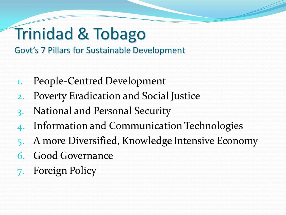 Trinidad & Tobago Govts 7 Pillars for Sustainable Development 1.