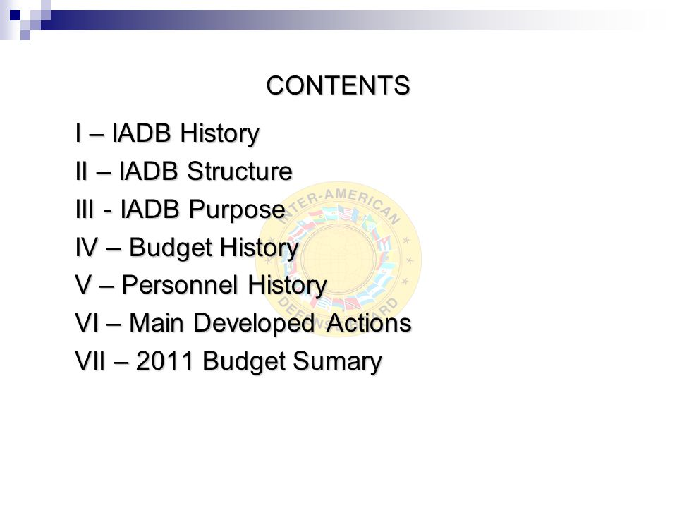 OBJECTIVE 1 To consolidate and project the role of the IADB as an OAS entity, before its political officials and Member Nations and to continue to offer technical and consultative advisory services on matters related to military and defense issues, according to its Statute.