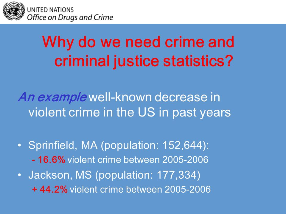 Why do we need crime and criminal justice statistics.