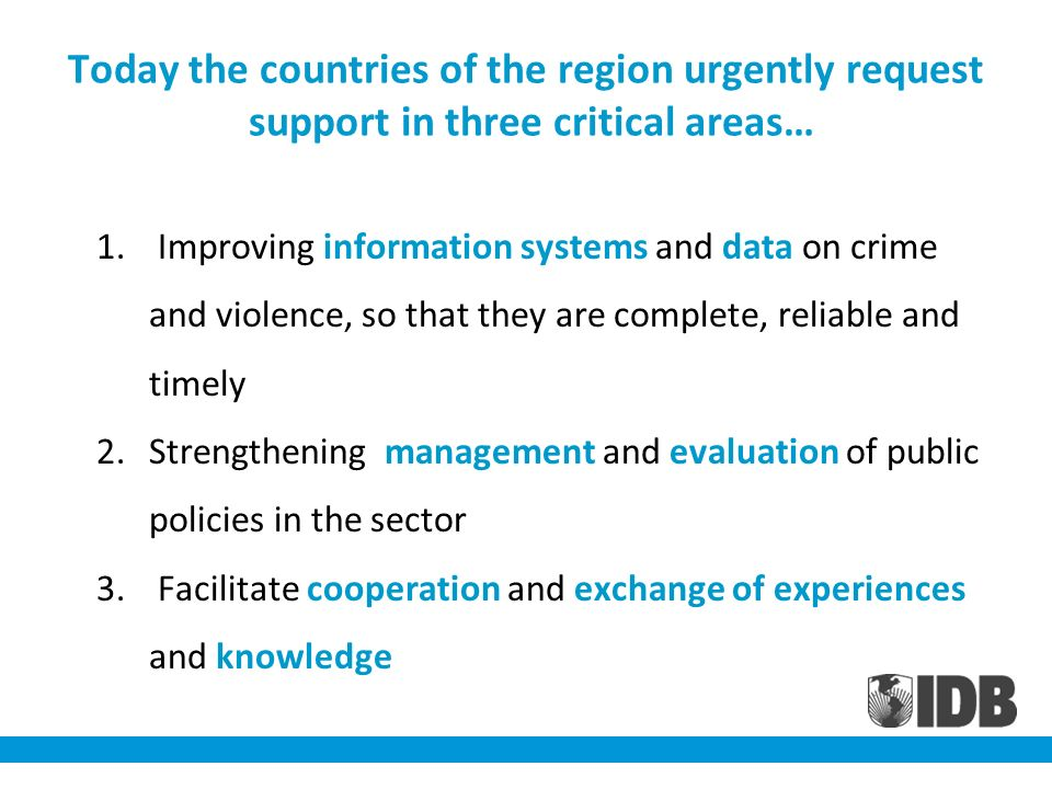 Today the countries of the region urgently request support in three critical areas… 1.