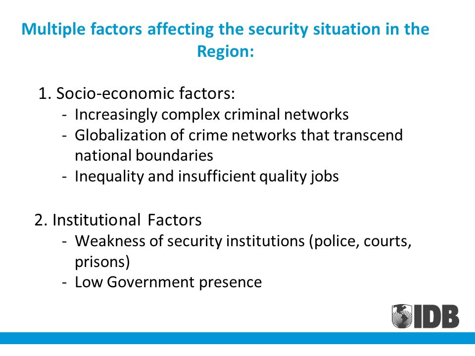 Multiple factors affecting the security situation in the Region: 1.
