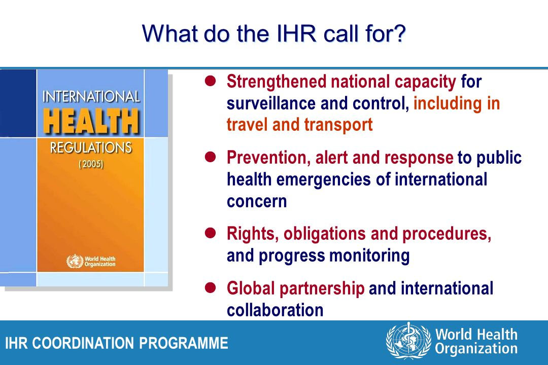 IHR COORDINATION PROGRAMME What do the IHR call for.