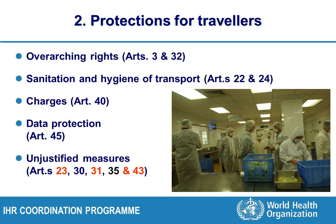 IHR COORDINATION PROGRAMME 2.Protections for travellers Overarching rights (Arts.