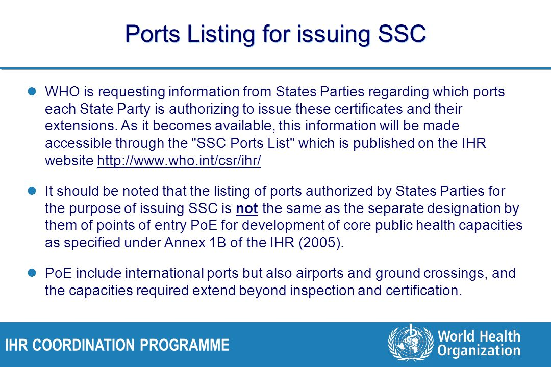 IHR COORDINATION PROGRAMME Ports Listing for issuing SSC WHO is requesting information from States Parties regarding which ports each State Party is a