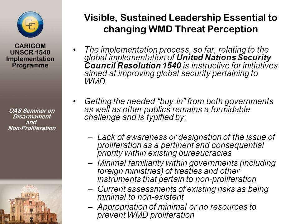 The implementation process, so far, relating to the global implementation of United Nations Security Council Resolution 1540 is instructive for initiatives aimed at improving global security pertaining to WMD.