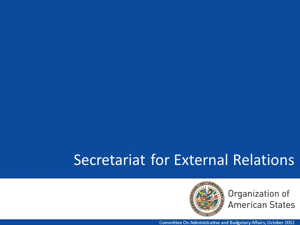 Secretariat for External Relations Committee On Administrative and Budgetary Affairs, October 2012