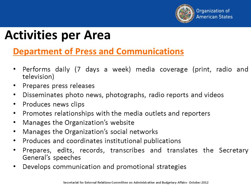 Activities per Area Department of Press and Communications Performs daily (7 days a week) media coverage (print, radio and television) Prepares press